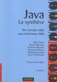 Java, la synthèse : des concepts objet aux architectures Web