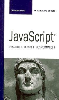 JavaScript : l'essentiel du code et des commandes