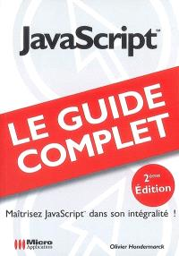 JavaScript : maîtrisez JavaScript dans son intégralité !