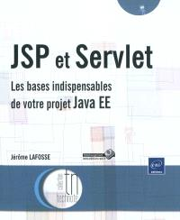 JSP et Servlet : les bases indispensables de votre projet Java EE