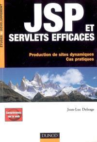 JSP et servlets efficaces : production de sites dynamiques : cas pratiques