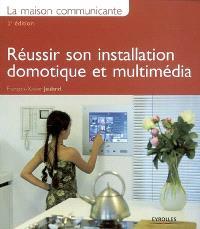 La maison communicante : réussir son installation domotique et multimédia