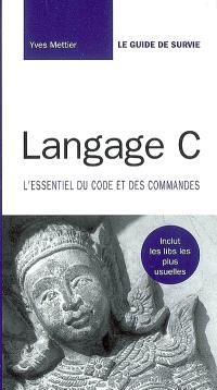 Langage C : l'essentiel du code et des commandes