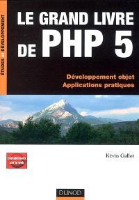 Le grand livre de PHP 5 : développement objet : applications pratiques