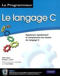 Le langage C : apprenez rapidement et simplement les bases du langage C