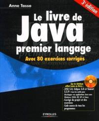 Le livre de Java premier langage : avec 80 exercices corrigés