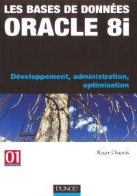 Les bases de données Oracle 8 : développement, administration, optimisation