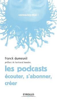 Les podcasts : écouter, s'abonner, créer