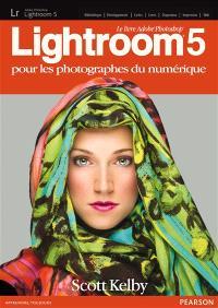 Lightroom 5 : pour les photographes du numérique