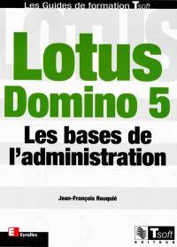 Lotus Domino 5 : les bases de l'administration