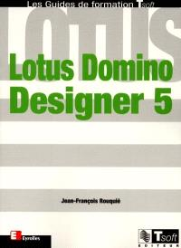 Lotus Domino-Designer 5 : bases du développement