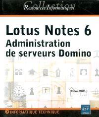 Lotus Notes 6 : administration de serveurs Domino