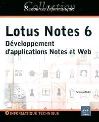 Lotus Notes 6 : développement d'applications Notes et Web