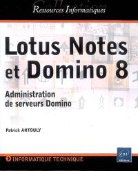 Lotus Notes et Domino 8 : administration de serveurs Domino