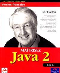 Maîtrisez Java 2 : JDK 1.3