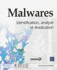 Malwares : identification, analyse et éradication