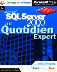 Microsoft SQL Server 2000 : expert