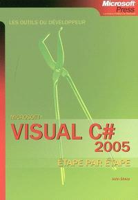Microsoft Visual C Sharp 2005 : étape par étape