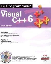 Microsoft Visual C++ 6 : apprenez les concepts et les techniques pour développer des applications de haut niveau, appliquez vos connaissances grâce à des exemples concrets