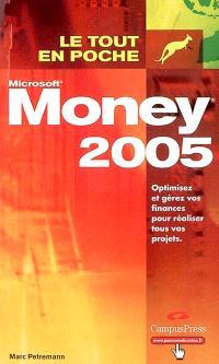 Money 2005 : optimisez et gérez vos finances pour réaliser tous vos projets