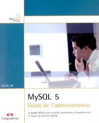 MySQL 5 : guide de l'administrateur : MySQL AB