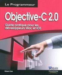 Objective-C 2.0 : guide pratique pour les développeurs Mac et iOS