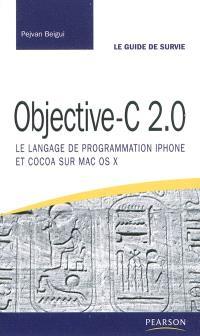 Objective-C 2.0 : le langage de programmation iPhone et Cocoa sur Mac OS X