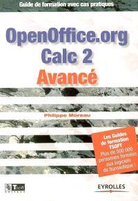 OpenOffice.org Calc 2 avancé : guide de formation avec exercices et cas pratiques