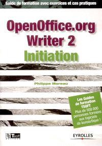 OpenOffice.org Writer 2 initiation : guide de formation avec exercices et cas pratiques