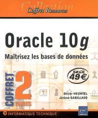 Oracle 10g : maîtriser les bases de données