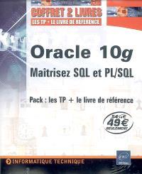 Oracle 10g : maîtrisez SQL et PL-SQL