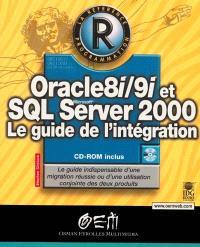 Oracle 8i-9i et SQL Server 2000 : le guide de l'intégration