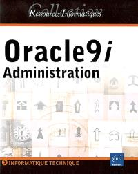 Oracle 9i : administration