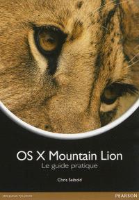 OS X Mountain Lion : le guide pratique