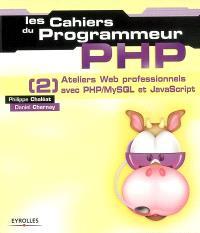 PHP : ateliers Web professionnels avec PHP-MySQL et JavaScript