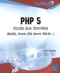 PHP 5 : accès aux données (MySQL, Oracle, SQL Server, SQLite...)