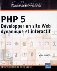 PHP 5 : développper un site Web dynamique et interactif