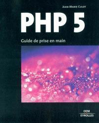 PHP 5 : guide de prise en main