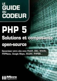 PHP 5 : solutions et composants open-source : dynamisez votre site avec FlickR, OSC, WikiNi, PHPNuke, Google Maps, XAJAX, PHPBB