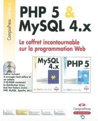 PHP 5 et MySQL 4.x : le coffre incontournable sur la programmation Web