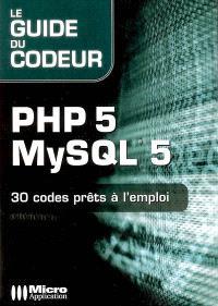 PHP 5-MySQL 5 : 30 codes prêts à l'emploi