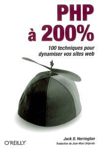 PHP à 200 % : 100 techniques pour dynamiser vos sites Web