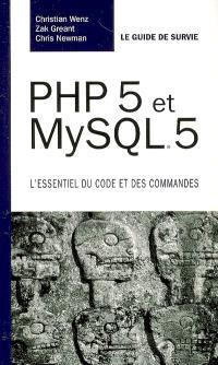 PHP et MySQL : l'essentiel du code et des commandes