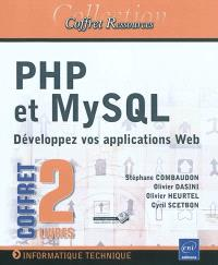 PHP et MySQL, coffret de 2 livres : développez vos applications Web