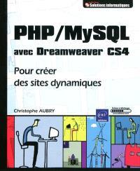 PHP-MySQL avec Dreamweaver CS4 : pour créer des sites dynamiques