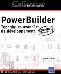 PowerBuilder : techniques avancées de développement (compatible versions 7, 8 et 9)