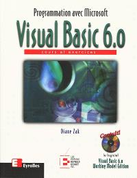 Programmation avec Microsoft Visual Basic 6.0 : cours et exercices