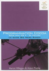 Programmation Cocoa sous Mac OS X : le guide Big Nerd Ranch