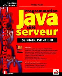 Programmation Java côté serveur : servlets, JSP et EJB