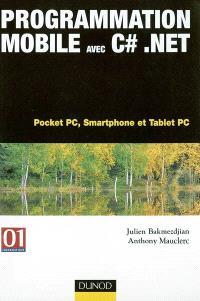 Programmation Mobile avec C Sharp.Net : Pocket PC, SmartPhone et Tablet PC